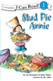 Mud Pie Annie (I Can Read!)