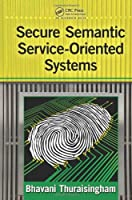 Secure Semantic Service-Oriented Systems ebook download