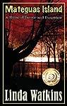 Mateguas Island: A Novel of Terror an...