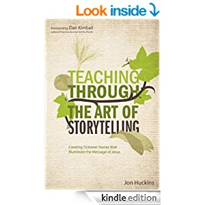 Teaching Through the Art of Storytelling: Creating Fictional Stories that Illuminate the Message of Jesus (Youth Specialties)