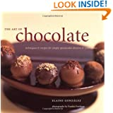 The Art of Chocolate: Techniques and Recipes for Simply Spectacular Desserts and Confections