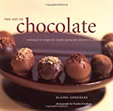 img - for The Art of Chocolate: Techniques and Recipes for Simply Spectacular Desserts and Confections book / textbook / text book