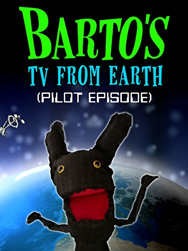 Barto's TV From Earth (Pilot Episode)