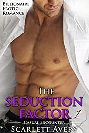 The Seduction Factor (Alpha Male Billionaire Romance Series Book 1)