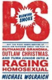 Blowing Smoke: Why the Right Keeps Serving Up Whack-Job Fantasies about the Plot to Euthanize Grandma, Outlaw Chris