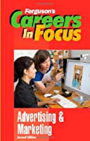 Advertising and Marketing (Ferguson's Careers in Focus)