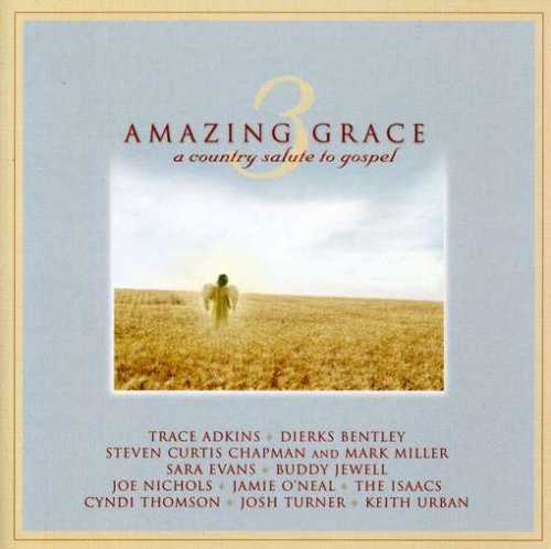 Trace Adkins - Amazing Grace 3: A Country Salute To Gospel - Zortam Music