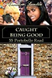 img - for Caught Being Good (55 Portobello Road) book / textbook / text book