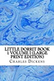 Image of Little Dorrit Book 1 Volume I (Large Print Edition)