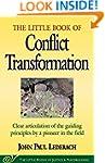 Little Book of Conflict Transformatio...