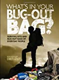 What's In Your Bug-Out Bag?: Survival kits and bug-out bags of everyday people Corey Graff