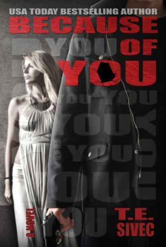 Because of You (Playing with Fire, #2) by T.E. Sivec