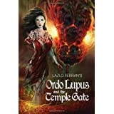 Ordo Lupus and the Temple Gateby Lazlo Ferran
