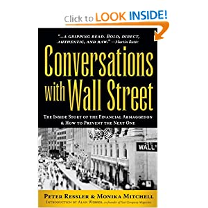 Conversations with Wall Street: The Inside Story of the Financial Armageddon & How to Prevent the Next One