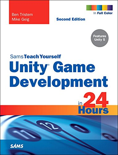 Unity Game Development in 24 Hours, Sams Teach Yourself (Sams Teach Yourself in 24 Hrs)