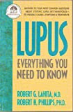 Lupus: Everything You Need to Know (Answers to Your Most Common Questions About Systemic Lupus Erythematosus: Causes, Symptoms and Treatments)