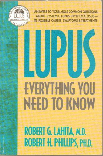 Lupus: Everything You Need to Know (Answers to Your Most Common Questions About Systemic Lupus Erythematosus: Causes, Sy