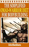 img - for THE SIMPLIFIED OMAD - WARRIOR DIET FOR BODYBUILDING (build Muscle, Lose fat): 7 Easy Steps To A Bigger, Leaner & Healthier Body (OMAD Diet Series - One Meal A Day Book 3) book / textbook / text book
