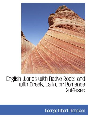 Mots anglais avec racines autochtones et avec les Suffixes grecs, latins ou Romance
