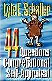 44 Questions for Congregational Self-Appraisal (0687088402) by Lyle E. Schaller
