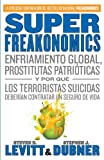 img - for SuperFreakonomics: Enfriamiento global, prostitutas patrioticas y por que los terroristas suicidas deberian contratar un seguro de vida (Vintage Espanol) (Spanish Edition) book / textbook / text book