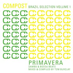 Compost Brazil Selection Vol. 1 - Primavera - Samba & Bossa Beats - mixed & compiled by Tom Burclay