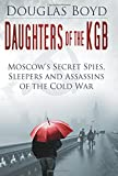 img - for Daughters of the KGB: Moscow's Secret Spies, Sleepers and Assassins of the Cold War book / textbook / text book