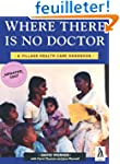 Where There is No Doctor: Village Hea...