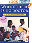 Where There Is No Doctor: A Village H...