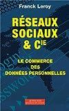 Réseaux sociaux et Cie : Le commerce des données personnelles...