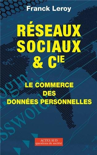 Réseaux sociaux et Cie : le commerce des données personnelles, Essai