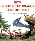 img - for How Droofus the Dragon Lost His Head by Bill Peet (Mar 23 1983) book / textbook / text book