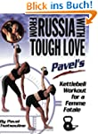 From Russia with Tough Love: Pavel's...