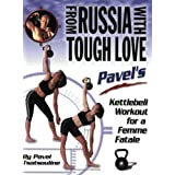 From Russia with Tough Love: Pavel's Kettlebell Workout for a Femme Fatale ~ Pavel Tsatsouline