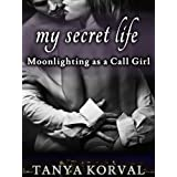 My Secret Life: Moonlighting as a Call Girlby Tanya Korval
