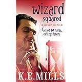 Wizard Squaredby K.E. Mills