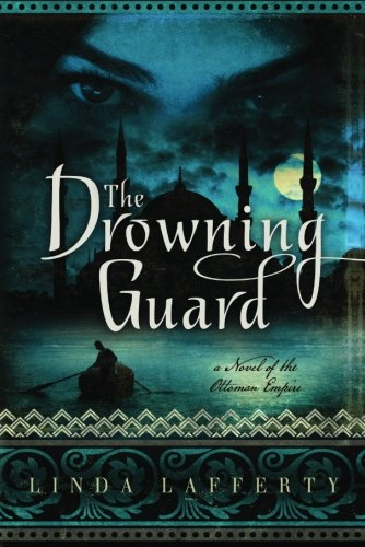 The Drowning Guard: A Novel of the Ottoman Empire PDF
