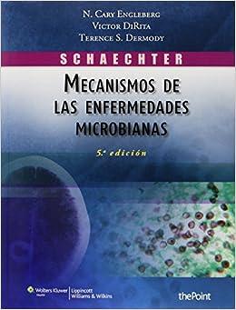 Schaechter. Mecanismos de las enfermedades microbianas (Spanish