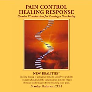 Pain Control / Healing Response: Creative Visualizations into Self Empowerment and Spiritual Identity | [Stanley Walsh]