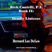 Deadly Liaisons: Rick Cantelli, Book 2 | Bernard Lee DeLeo