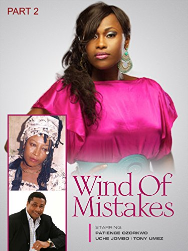 Wind of mistakes 2 Nollywood African Movie