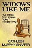 Widows Like Me: True Stories From Widows Trying To Occupy Sanity (article)