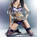 Tasting the Man Next Door | Crystal Dionysus