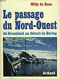 echange, troc Willy de Roos - Le passage du Nord-Ouest