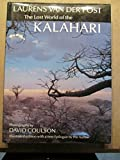 The Lost World of the Kalahari: With 'the Great and the Little Memory' (068808608X) by Van Der Post, Laurens