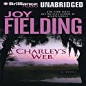 Charley's Web (       UNABRIDGED) by Joy Fielding Narrated by Susan Ericksen