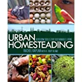 Urban Homesteading; Heirloom Skills for Sustainable Living