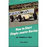 Go Formula Ford: How to Start Single-Seater Racing (0854291008) by SMITH, BRIAN