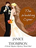 The Wedding Caper (The Bridal Mayhem Mystery Series Book 1)