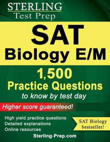 Sterling Sat Biology E/M Practice Questions: High Yield Sat Biology E/M Questions